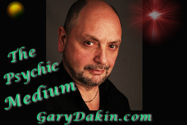 Gary Dakin -The Psychic Medium